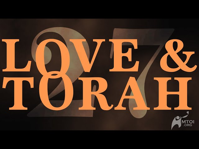 Love and Torah | Part 27