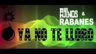 Los Ajenos Ft.  Rabanes - Ya No Te Lloro Mas Remix (Dj Jose Fuentes)