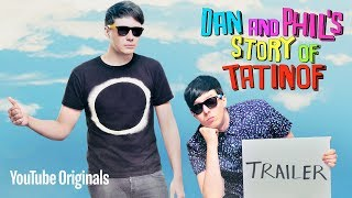 Dan and Phil's Story of TATINOF - Official Trailer