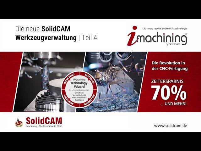 SolidCAM 2021 – Die neue Werkzeugverwaltung Teil 4