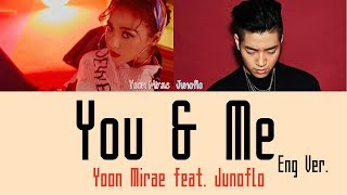 Yoon Mirae - You & Me feat. Junoflo (Eng Ver.) [Lyrics]