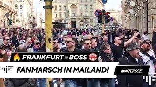 Der Fanmarsch der SGE: Eintracht Frankfurt zu Gast bei Inter Mailand | iM Football
