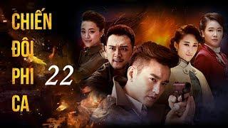 Siêu Phẩm Kháng Nhật Hay Nhất 2020 | Chiến Đội Phi Ca - Tập 22 (THUYẾT MINH)
