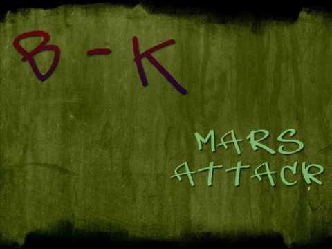 B-K - Mars Attack