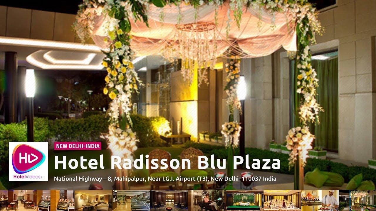 Hotel Radisson Blu Plaza New Delhi India Hotel Videos