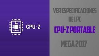 VER ESPECIFICACIONES DE MI PC   CPUZ PORTABLE MEGA 2017