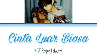 Download lagu NCT Renjun Lokal Ver Cinta Luar Biasa MP3