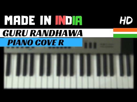 GURU RANDHAWA || MADE IN INDIA || PIANO COVER