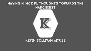 Having Hom!c!d@l Thoughts Towards The Narcissist