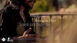 Rancapino Chico - Soleá por bulerías