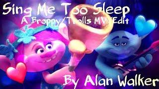 Sing Me Too Sleep|Broppy/Trolls MV