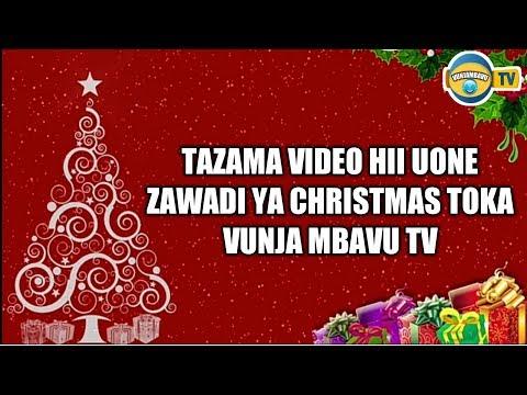 Tazama Zawadi Yako Ya Sikukuu Ya Christmas Toka Vunjambavu TV