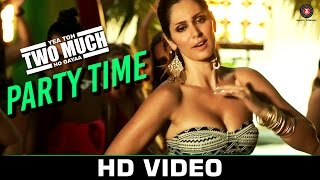 Download Hindi Video Songs - Party Time - Yea Toh Two Much Ho Gayaa | Jimmy Shergill & Bruna Abdullah | Bhoomi Trivedi