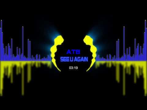 Classic Techno:  ATB - See U Again