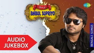 Best Of Babul Supriyo | Muchhe Jaoa Dinguli | Bengali Songs Audio Jukebox