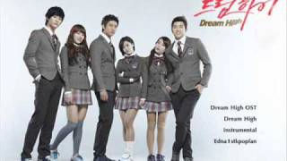 Dream High OST - Dream High (instrumental) NO BACKGROUND VOCALS + LYRICS!!