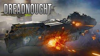 DREADNOUGHT Class Introduction! - Dreadnought Gameplay (BIG Starship battles!)