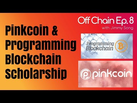 Off Chain Ep. 8 - Pinkcoin and Programming Blockchain Scholarship