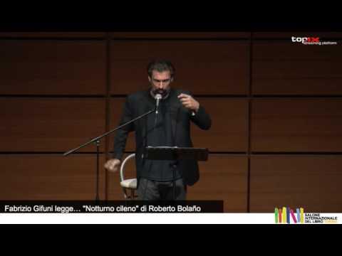 """FABRIZIO GIFUNI LEGGE… """"NOTTURNO CILENO"""" DI ROBERTO BOLAÑO"""