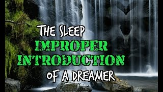 The Sleep of a Dreamer by Improper Introduction