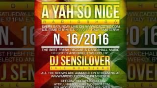DJ Sensilover - A Yah So Nice Radioshow #16_16 (Reggae, Dancehall RadioShow 2016)