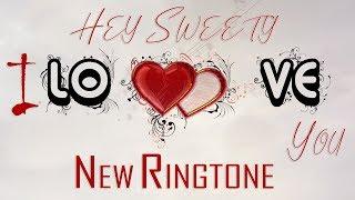 Hey Sweety I Love You Ringtone || Top Bgms & Ringtones