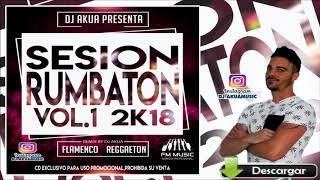 DJ Akua Sesión Rumbaton 2018 VOL.1 ♫ Flamenco,Reggaeton,100%Temazos♫ Mixed By DJ Akua