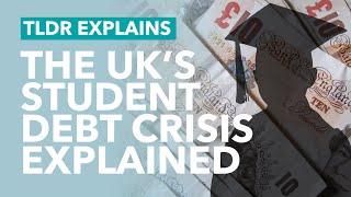 UK Student Debt Crisis Explained - TLDR News