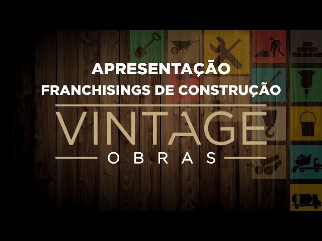 Apresentação - Franchisings de Construção Vintage Obras e Casa Amarela Obras