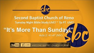 "Second Baptist Church of RENO Tuesday Night Bible Study - 7p PT - ""It's More Than Sunday"""