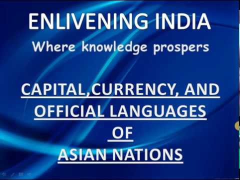CAPITAL,CURRENCY, AND OFFICIAL LANGUAGES OF ASIAN NATIONS