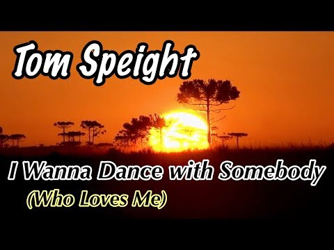Tom Speight - I Wanna Dance with Somebody (Who Loves Me) TRADUÇÃO - Cover de Whitney Houston