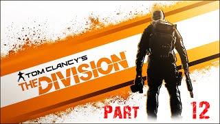 The Division Walkthrough Part 12: JTF Bodyguard(PC Max Settings 1080p 60fps)