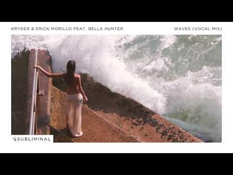 Kryder & Erick Morillo feat. Bella Hunter - Waves (Extended Vocal Mix)