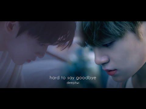 Hard To Say Goodbye - 딥휘 Deephwi