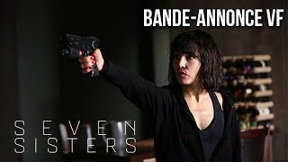SEVEN SISTERS - Bande-annonce VF streaming