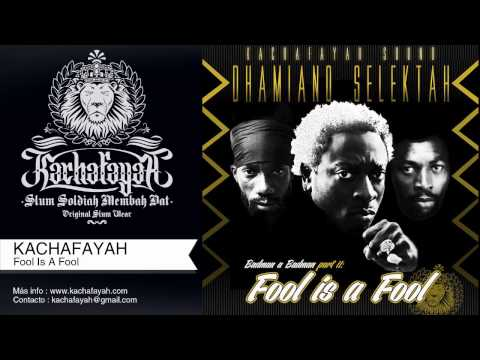 Dhamiano Selektah (Kachafayah Sound) - Fool Is A Fool (Badman A Badman Part II)