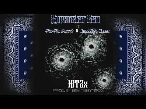 Superstar Eso - HIT3X Ft Big Blu Hunnit & GloccBoy Keece  (prod. @beatsbyneco)