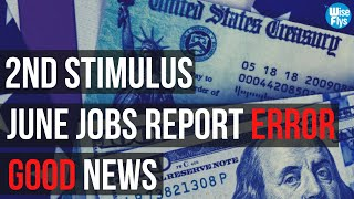 2nd Stimulus: White House STILL Supports Checks After June Jobs Report
