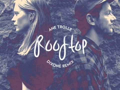 Ane Trolle - Rooftop(Dixone remix)