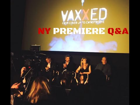 FULL #Vaxxed New York Premiere Q&A with the Producers