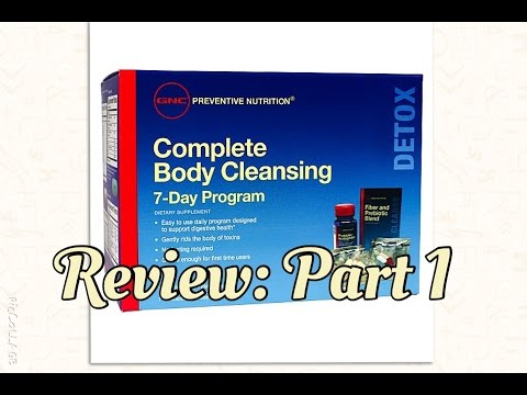 GNC 7 Day Complete Body Cleansing - Review:Part 1