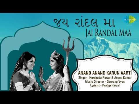 Jai Randal Maa | Anand Anand Karun Aarti | Gujarati Song | Harshada Rawal & Anand Kumar C