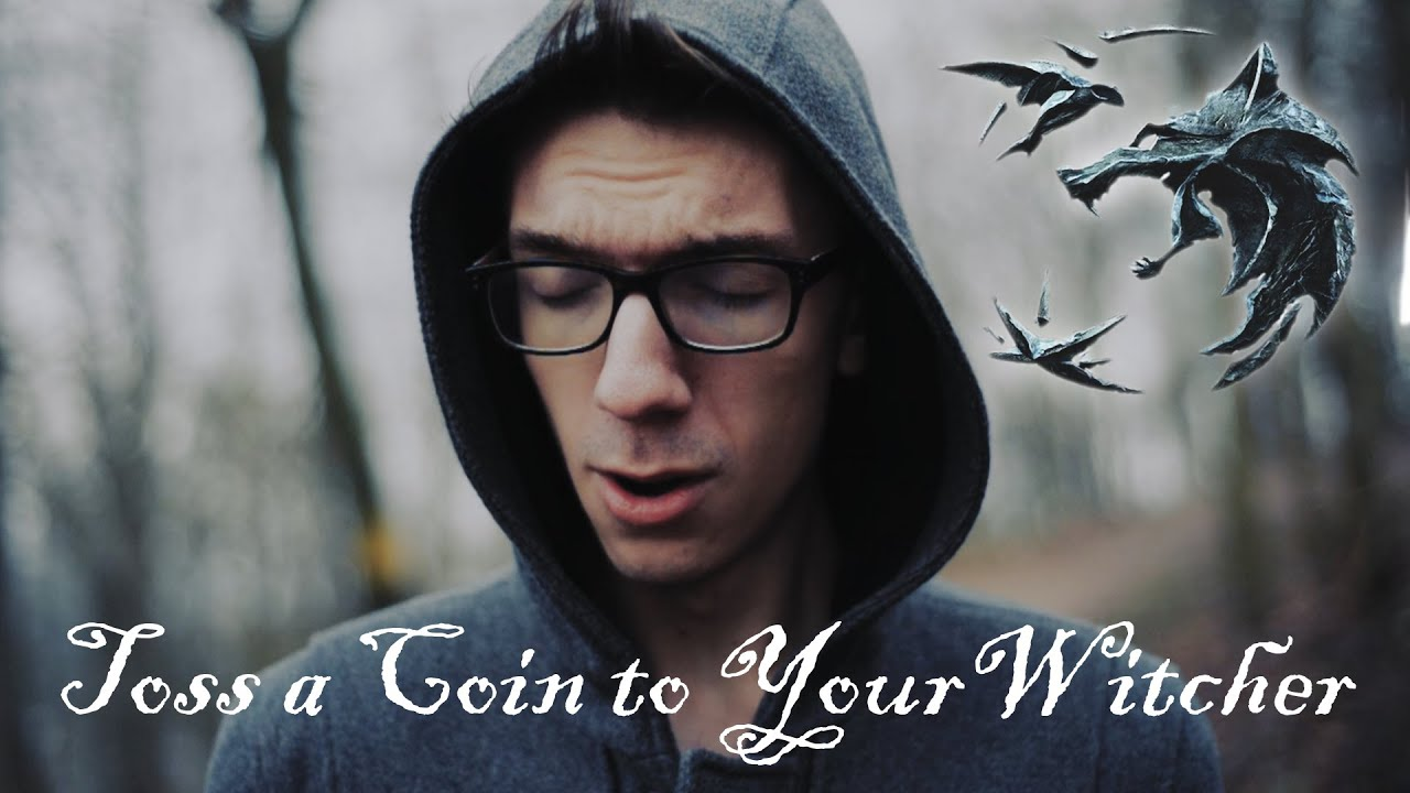 toss a coin to your witcher singer