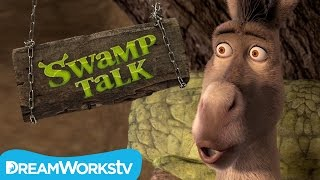 Donkey Can't Even | SWAMP TALK WITH SHREK AND DONKEY