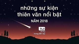 [Ftvh] Những sự kiện thiên văn nổi bật năm 2018
