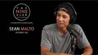 Sean Malto   The Nine Club With Chris Roberts - Episode 105