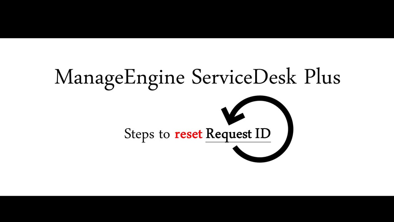 Steps to reset ServiceDesk Plus Request ID