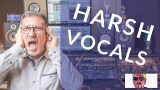 Taming Harsh Vocals In 30 Seconds Or Less
