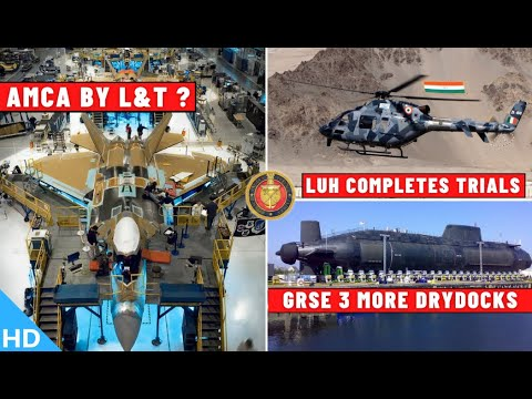Indian Defence Updates : AMCA By L&T,LUH Completes Trial,GRS